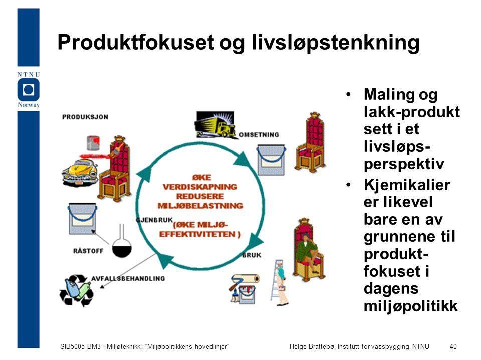 """SIB5005 BM3 - Miljøteknikk: """"Miljøpolitikkens hovedlinjer""""Helge Brattebø, Institutt for vassbygging, NTNU 40 Produktfokuset og livsløpstenkning Maling"""