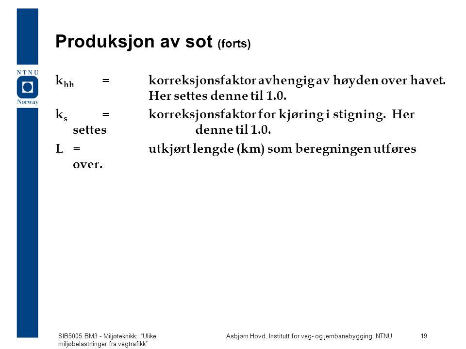 SIB5005 BM3 - Miljøteknikk: Ulike miljøbelastninger fra vegtrafikk Asbjørn Hovd, Institutt for veg- og jernbanebygging, NTNU 19 Produksjon av sot (forts) k hh =korreksjonsfaktor avhengig av høyden over havet.