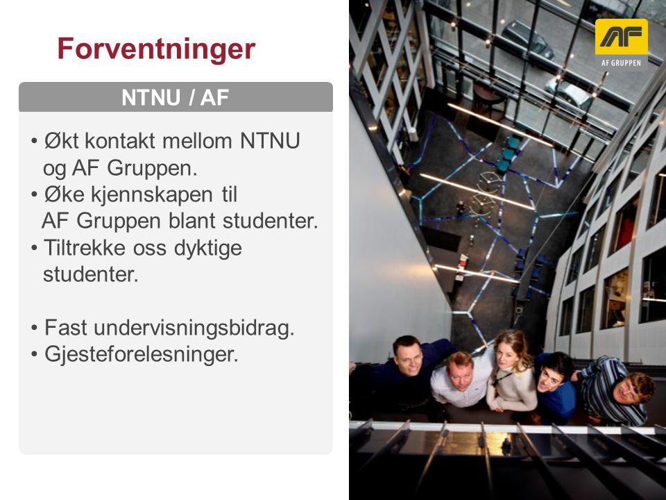 Sogn Arena Kolonnetittel NTNU / AF Forventninger Økt kontakt mellom NTNU og AF Gruppen. Øke kjennskapen til AF Gruppen blant studenter. Tiltrekke oss
