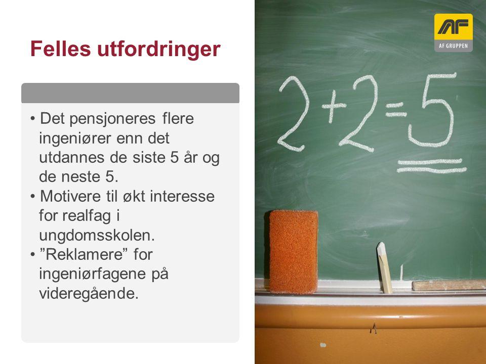 Sogn Arena Kolonnetittel Felles utfordringer Det pensjoneres flere ingeniører enn det utdannes de siste 5 år og de neste 5. Motivere til økt interesse
