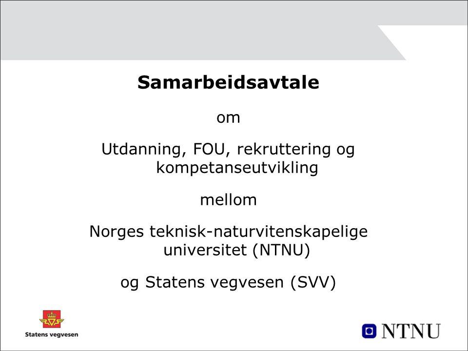 Samarbeidsavtale om Utdanning, FOU, rekruttering og kompetanseutvikling mellom Norges teknisk-naturvitenskapelige universitet (NTNU) og Statens vegvesen (SVV)