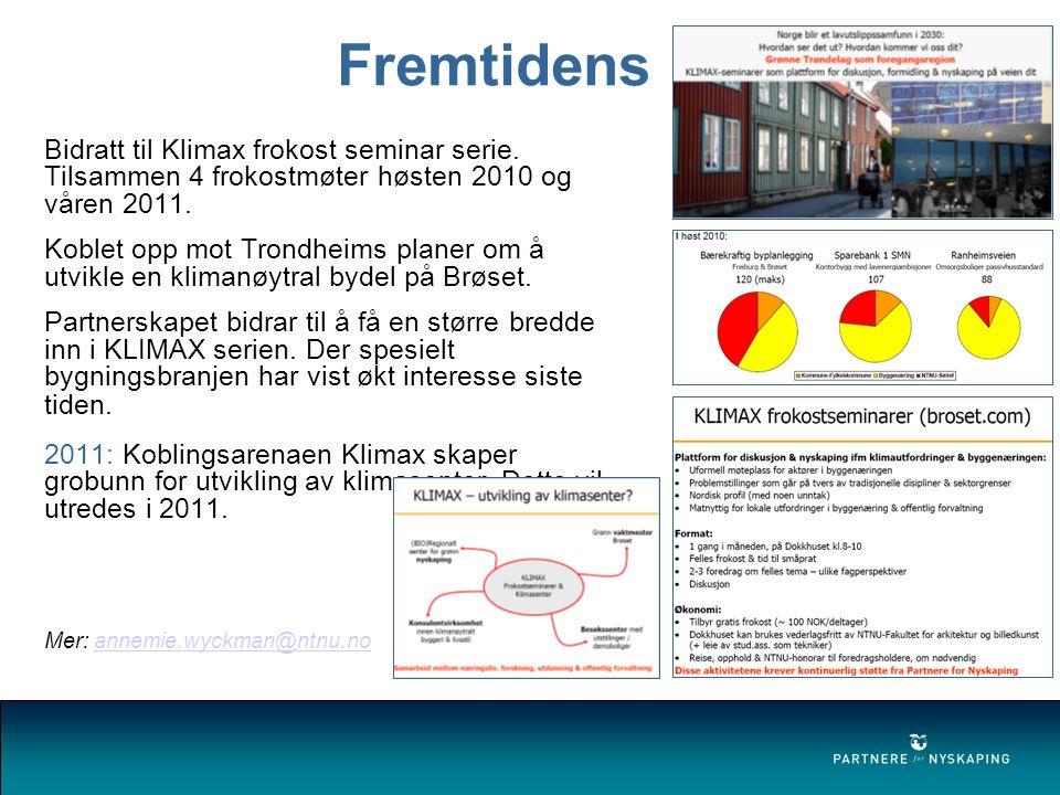 Fremtidens bygg Bidratt til Klimax frokost seminar serie.