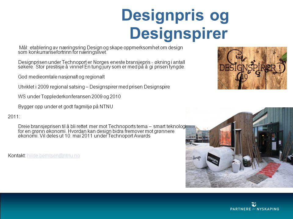 Designpris og Designspirer Mål: etablering av næringsring Design og skape oppmerksomhet om design som konkurransefortrinn for næringslivet.
