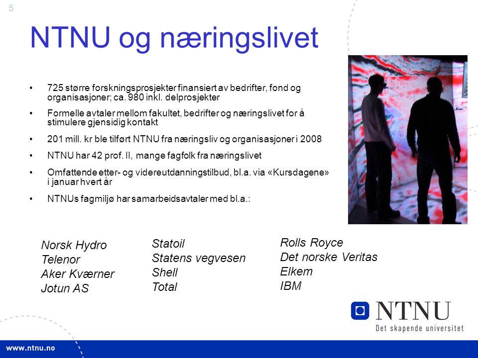 5 NTNU og næringslivet Norsk Hydro Telenor Aker Kværner Jotun AS Statoil Statens vegvesen Shell Total Rolls Royce Det norske Veritas Elkem IBM 725 større forskningsprosjekter finansiert av bedrifter, fond og organisasjoner; ca.