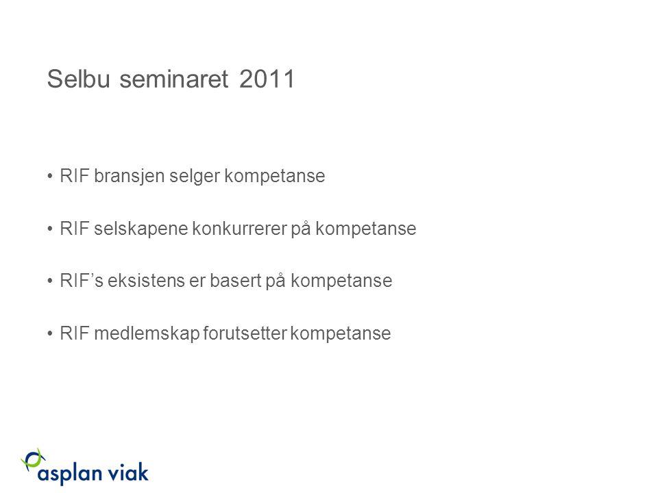 Selbu seminaret 2011 RIF bransjen selger kompetanse RIF selskapene konkurrerer på kompetanse RIF's eksistens er basert på kompetanse RIF medlemskap forutsetter kompetanse