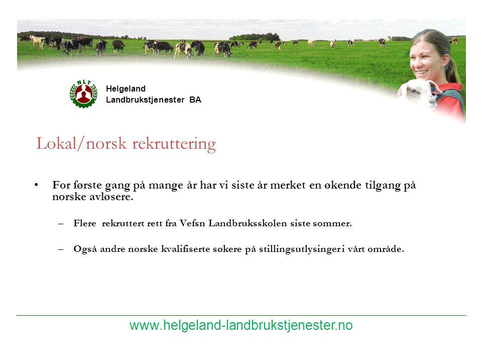 www.helgeland-landbrukstjenester.no Helgeland Landbrukstjenester BA Lokal/norsk rekruttering For første gang på mange år har vi siste år merket en øke