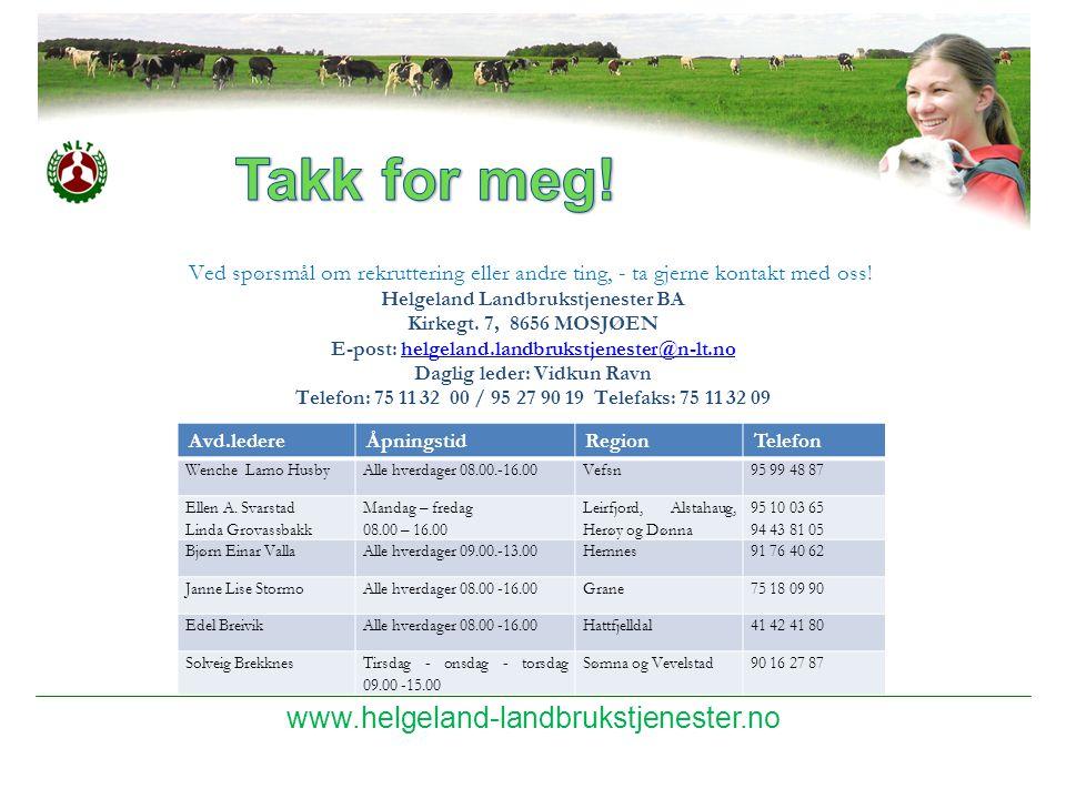 www.helgeland-landbrukstjenester.no Ved spørsmål om rekruttering eller andre ting, - ta gjerne kontakt med oss! Helgeland Landbrukstjenester BA Kirkeg