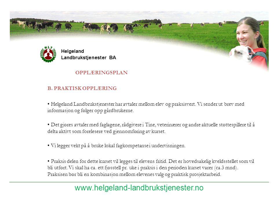 www.helgeland-landbrukstjenester.no Helgeland Landbrukstjenester BA OPPLÆRINGSPLAN B. PRAKTISK OPPLÆRING Helgeland Landbrukstjenester har avtaler mell