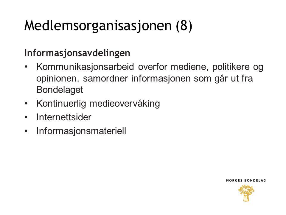 Medlemsorganisasjonen (8) Informasjonsavdelingen Kommunikasjonsarbeid overfor mediene, politikere og opinionen.