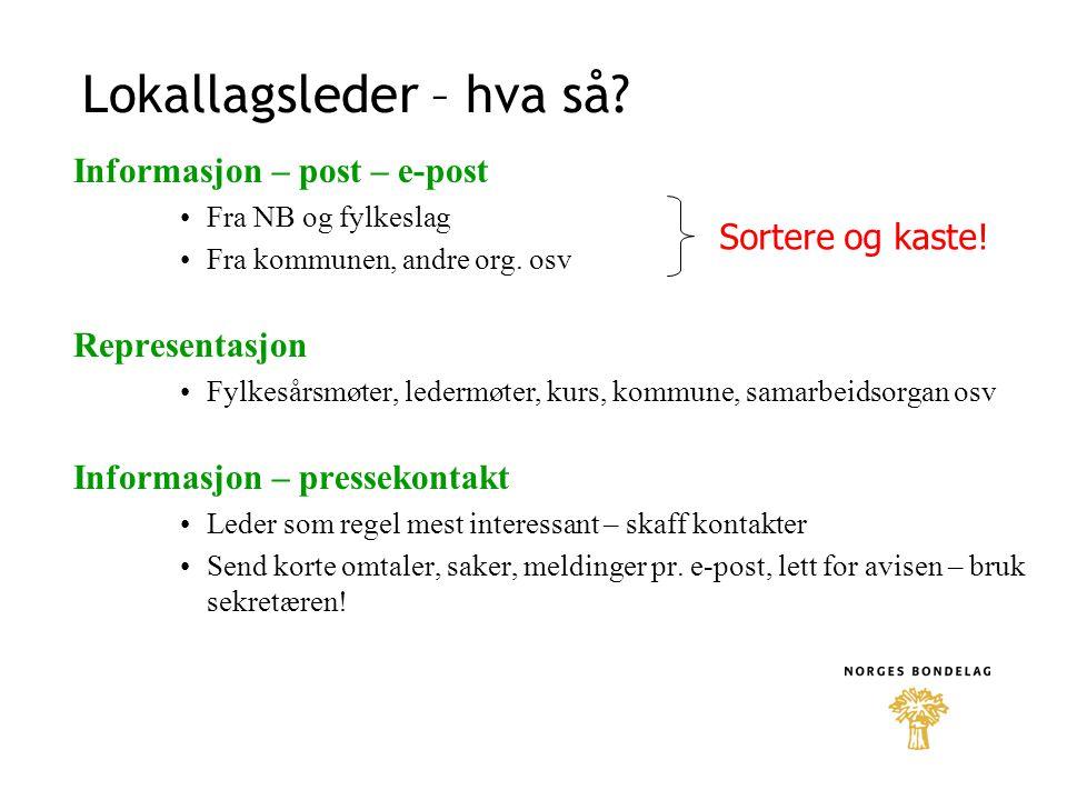 Lokallagsleder – hva så. Informasjon – post – e-post Fra NB og fylkeslag Fra kommunen, andre org.