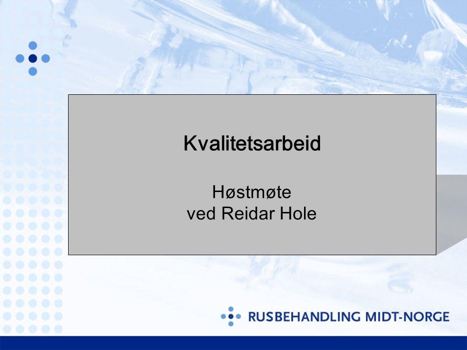 Kvalitetsarbeid Høstmøte ved Reidar Hole