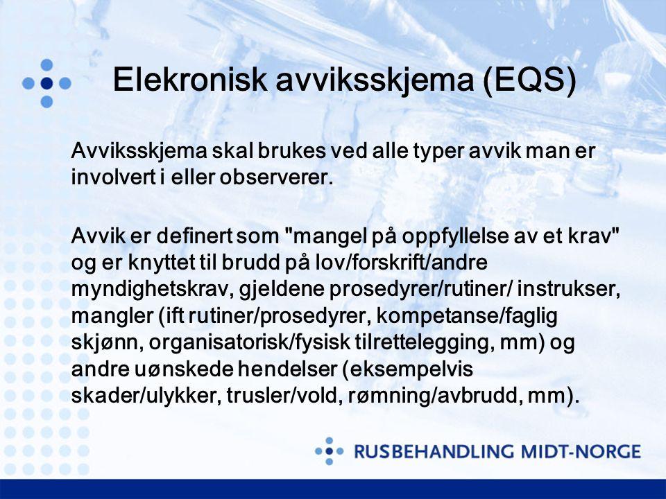 Elekronisk avviksskjema (EQS) Avviksskjema skal brukes ved alle typer avvik man er involvert i eller observerer. Avvik er definert som