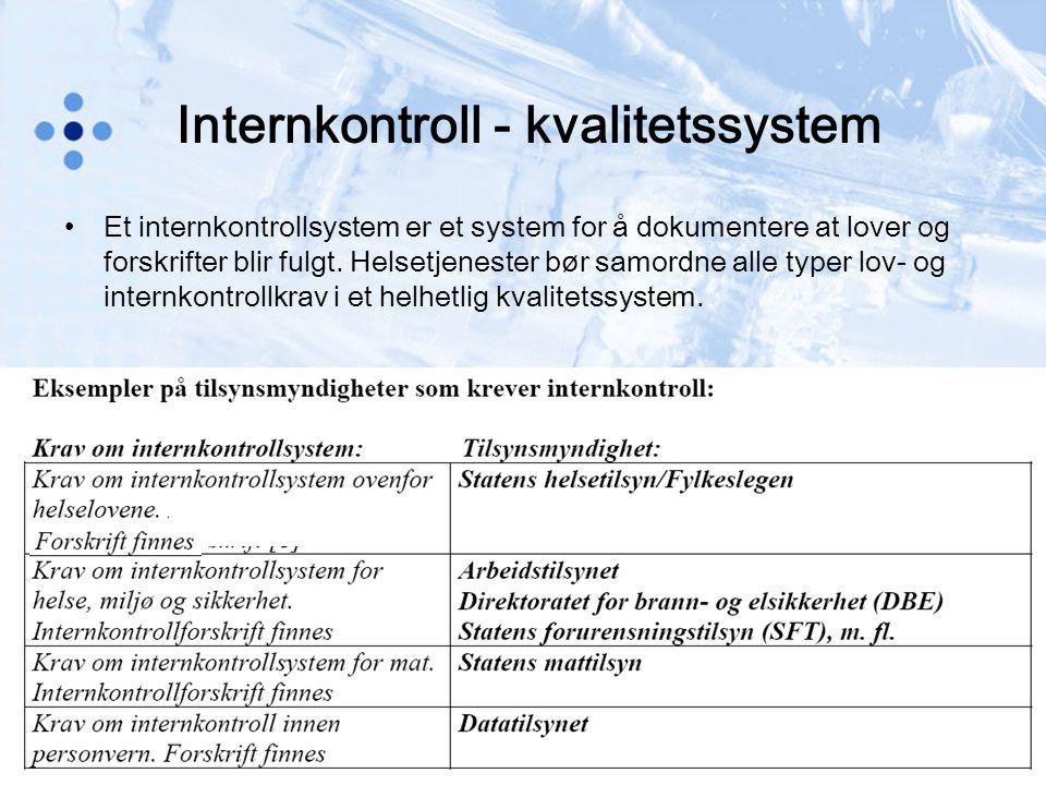 Internkontroll - kvalitetssystem Et internkontrollsystem er et system for å dokumentere at lover og forskrifter blir fulgt. Helsetjenester bør samordn