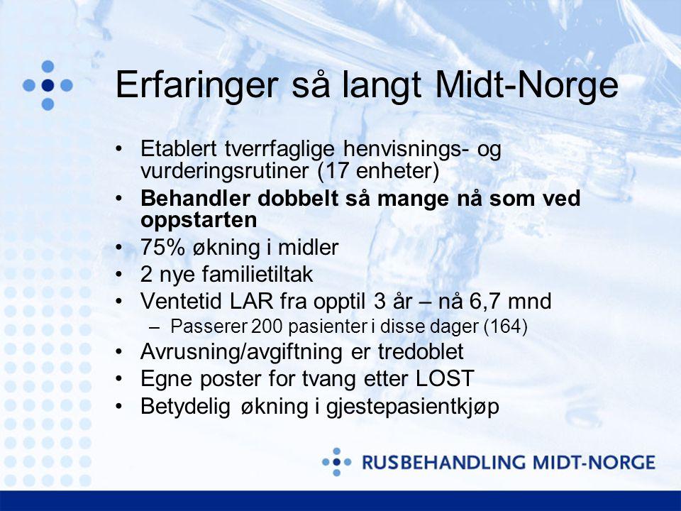 Erfaringer så langt Midt-Norge Etablert tverrfaglige henvisnings- og vurderingsrutiner (17 enheter) Behandler dobbelt så mange nå som ved oppstarten 7