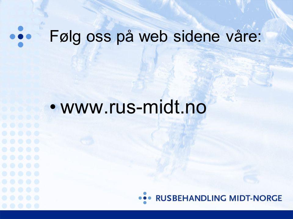 Følg oss på web sidene våre: www.rus-midt.no