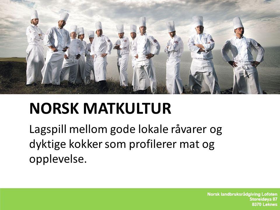 Kåre Holand – Lofoten Holandsveien 98 8370 Leknes NORSK MATKULTUR Lagspill mellom gode lokale råvarer og dyktige kokker som profilerer mat og opplevel