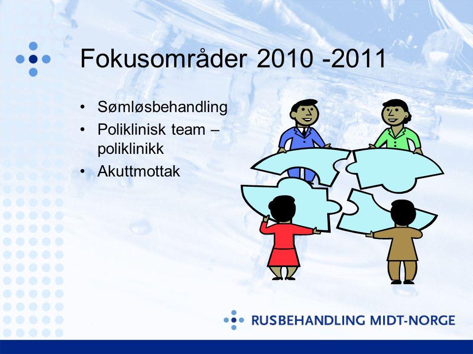 Fokusområder 2010 -2011 Sømløsbehandling Poliklinisk team – poliklinikk Akuttmottak
