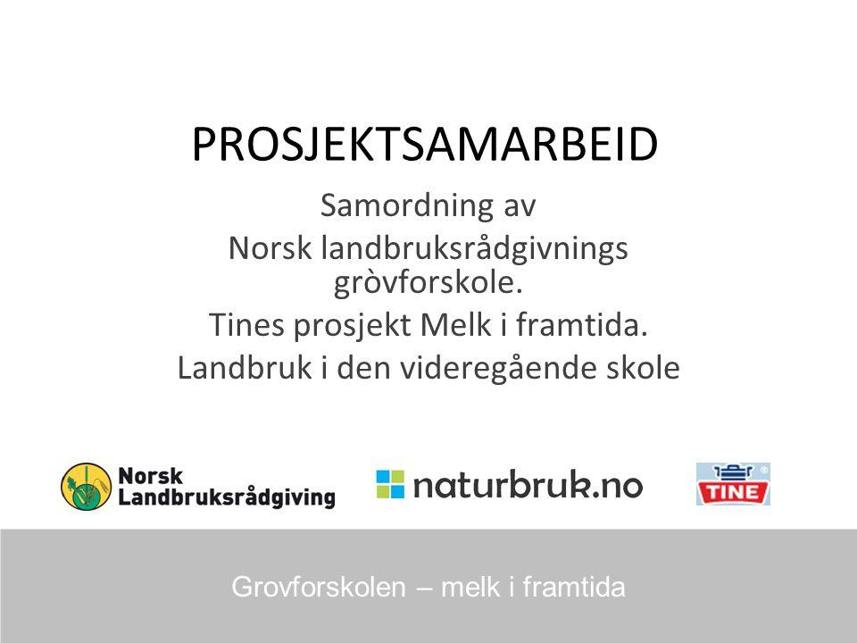 PROSJEKTSAMARBEID Samordning av Norsk landbruksrådgivnings gròvforskole.