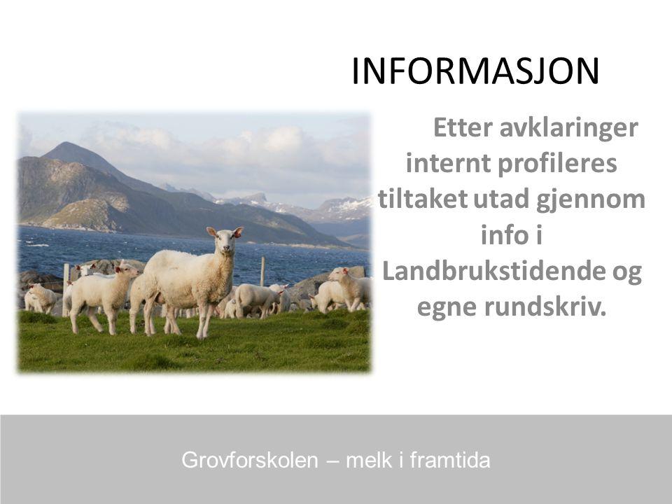 INFORMASJON Etter avklaringer internt profileres tiltaket utad gjennom info i Landbrukstidende og egne rundskriv.