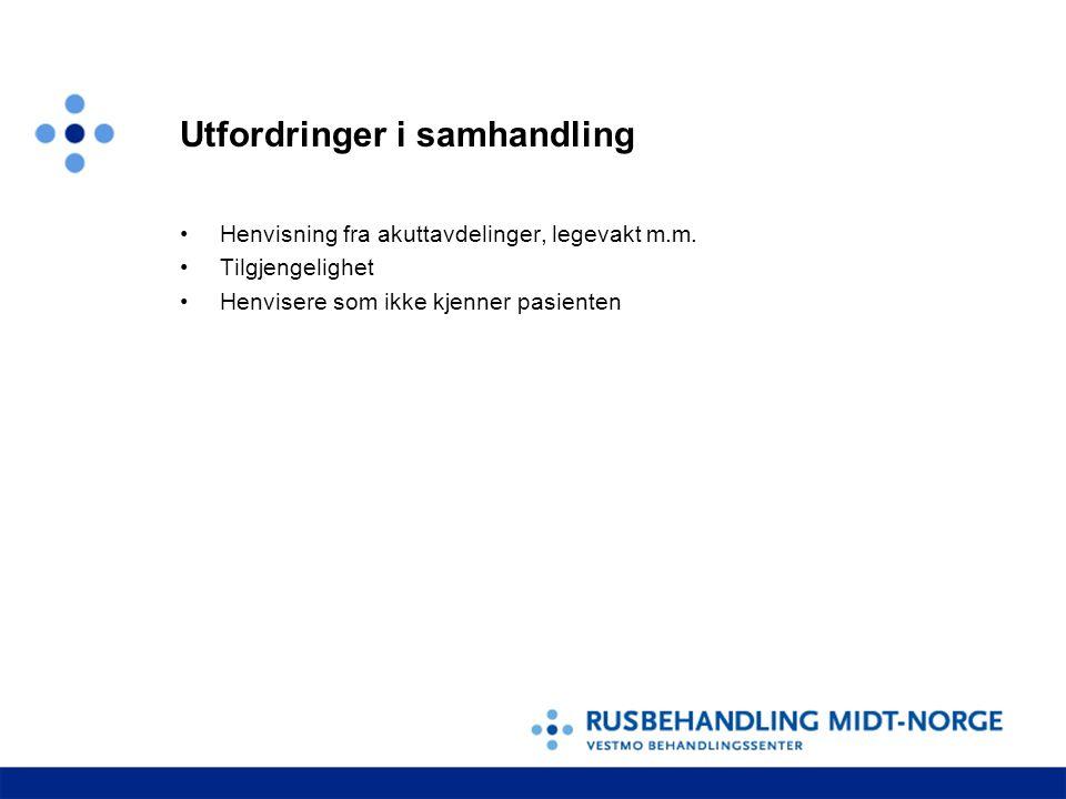 Pasienter som er i et forløp Andre institusjoner i Rusbehandling Midt-Norge Psykiatriske poliklinikker Disse sender IKKE henvisning men overføringsnotat.