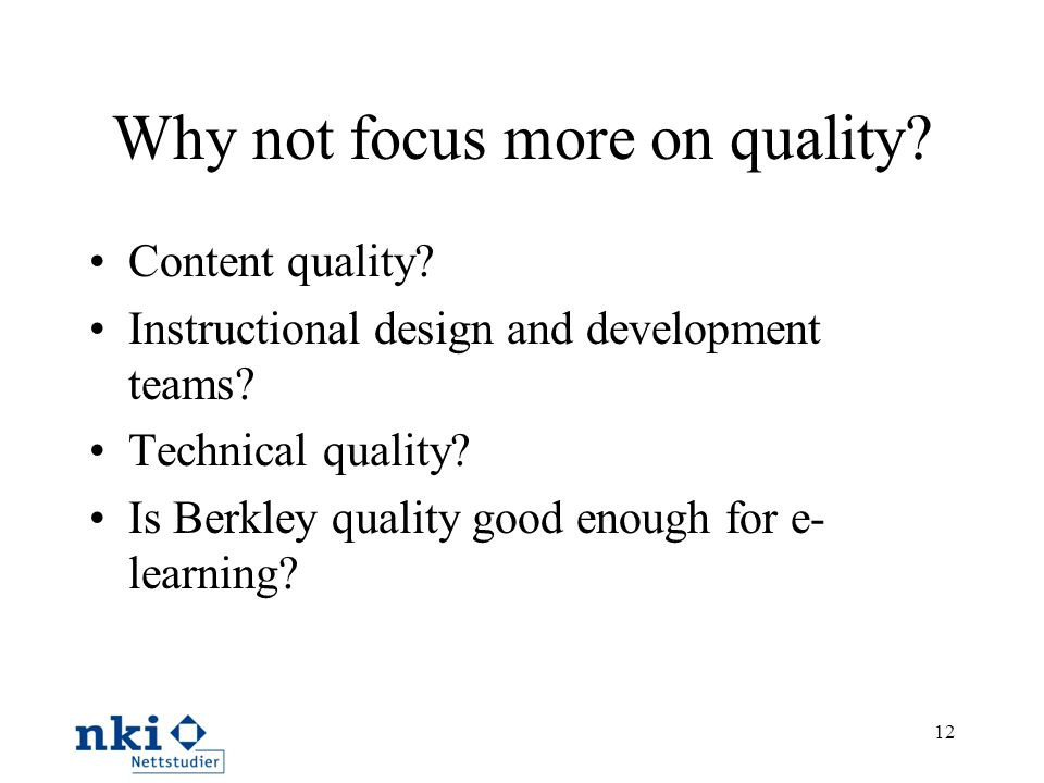 Why not focus more on quality.Content quality. Instructional design and development teams.