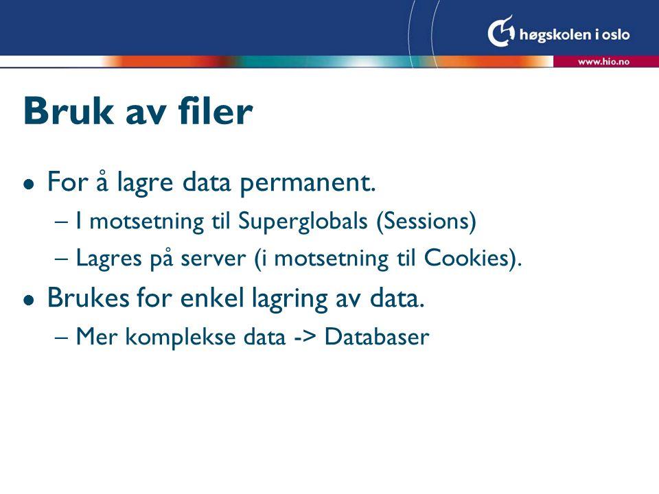 Filhåndtering l Lage filen l Åpne filen l Operere mot filen (lese eller skrive) l Lukke filen