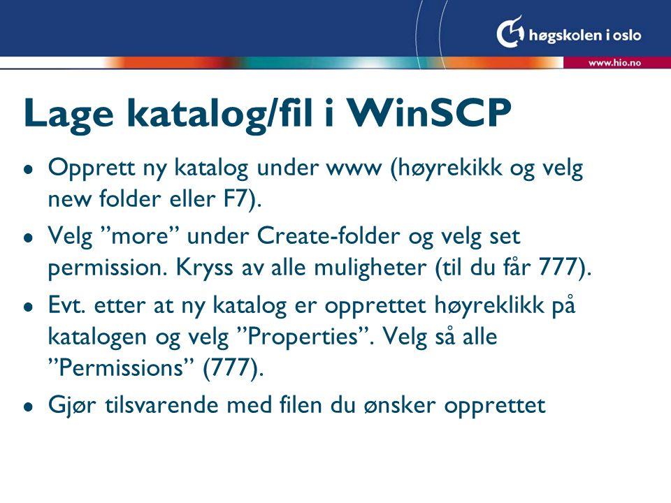 Lage katalog/fil i WinSCP l Opprett ny katalog under www (høyrekikk og velg new folder eller F7).