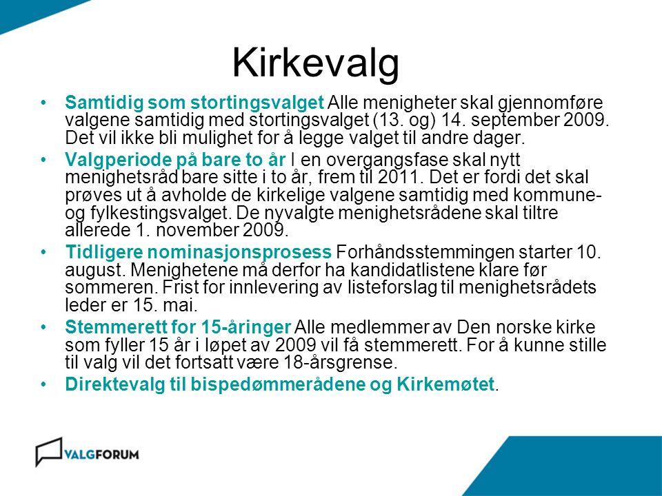 Kirkevalg Samtidig som stortingsvalget Alle menigheter skal gjennomføre valgene samtidig med stortingsvalget (13. og) 14. september 2009. Det vil ikke