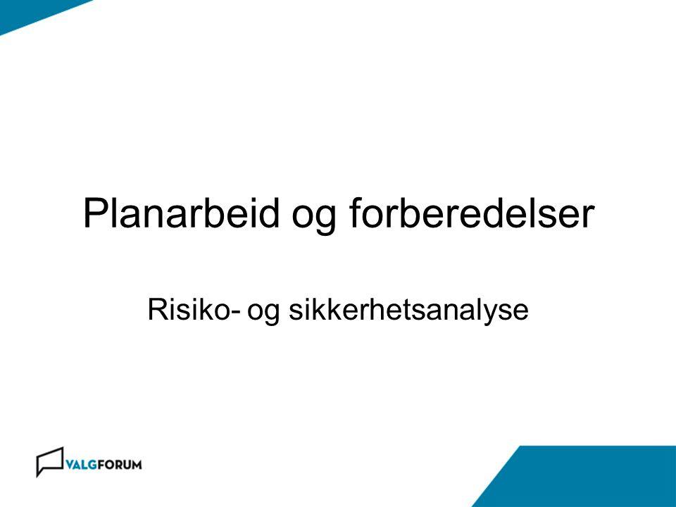 Planarbeid og forberedelser Risiko- og sikkerhetsanalyse
