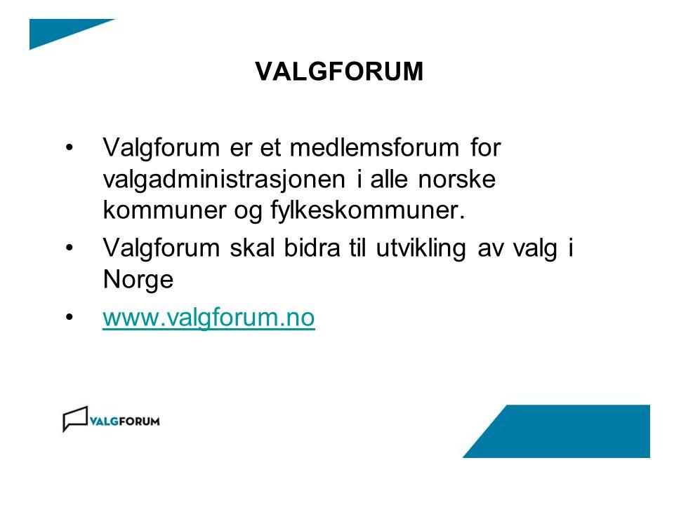 VALGFORUM Valgforum er et medlemsforum for valgadministrasjonen i alle norske kommuner og fylkeskommuner. Valgforum skal bidra til utvikling av valg i