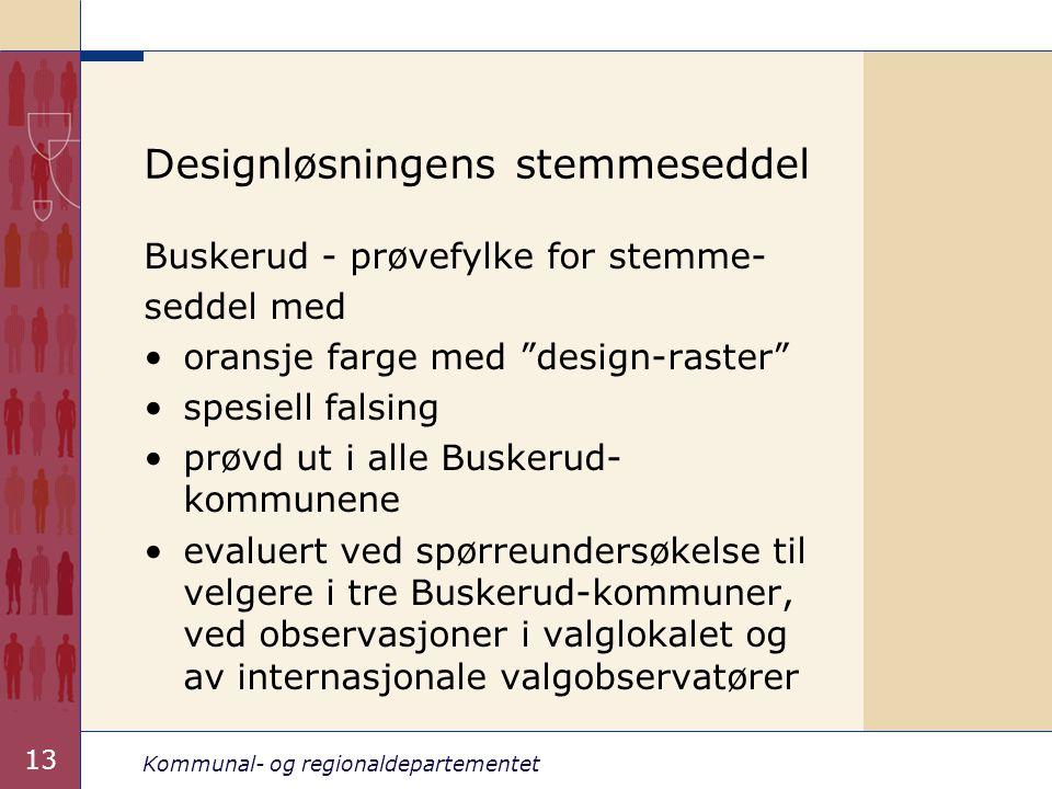 "Kommunal- og regionaldepartementet 13 Designløsningens stemmeseddel Buskerud - prøvefylke for stemme- seddel med oransje farge med ""design-raster"" spe"
