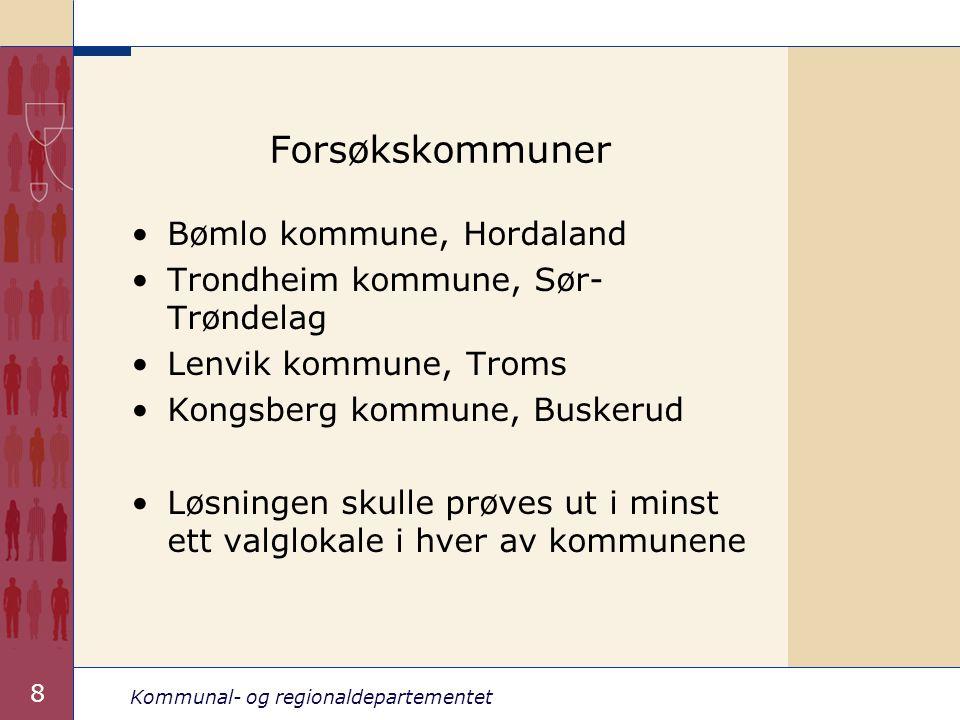 Kommunal- og regionaldepartementet 8 Forsøkskommuner Bømlo kommune, Hordaland Trondheim kommune, Sør- Trøndelag Lenvik kommune, Troms Kongsberg kommune, Buskerud Løsningen skulle prøves ut i minst ett valglokale i hver av kommunene