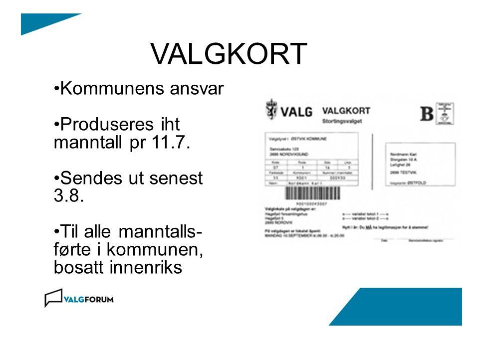 VALGKORT Kommunens ansvar Produseres iht manntall pr 11.7. Sendes ut senest 3.8. Til alle manntalls- førte i kommunen, bosatt innenriks