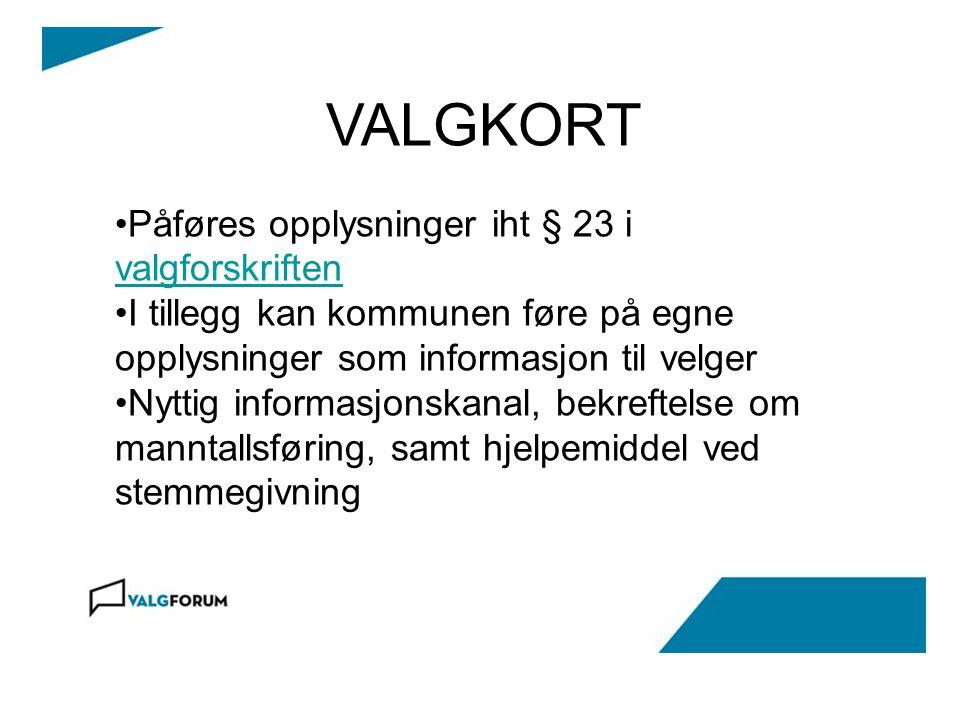 VALGKORT Påføres opplysninger iht § 23 i valgforskriften valgforskriften I tillegg kan kommunen føre på egne opplysninger som informasjon til velger N