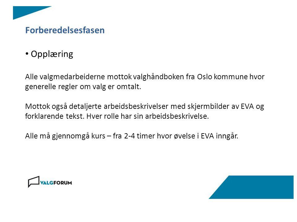 Forberedelsesfasen Opplæring Alle valgmedarbeiderne mottok valghåndboken fra Oslo kommune hvor generelle regler om valg er omtalt.