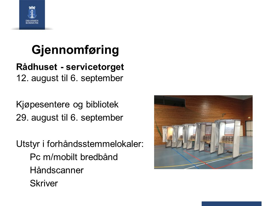 Gjennomføring Rådhuset - servicetorget 12. august til 6.