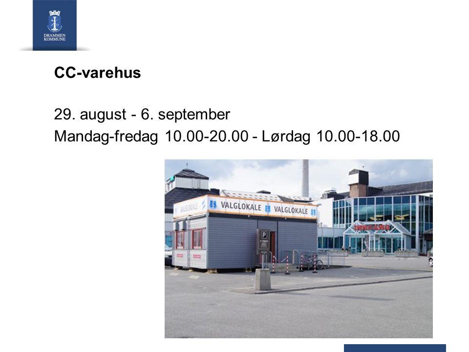 CC-varehus 29. august - 6. september Mandag-fredag 10.00-20.00 - Lørdag 10.00-18.00
