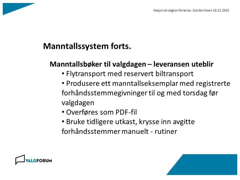 Nasjonal valgkonferanse - Gardermoen 16.11.2010 Manntallssystem forts.