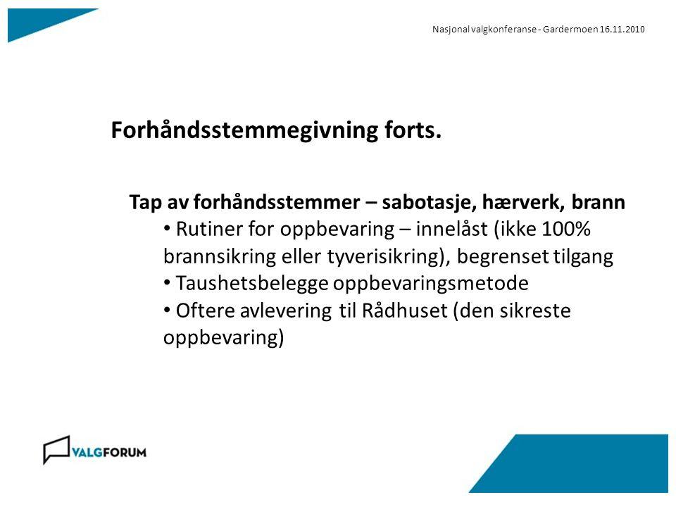 Nasjonal valgkonferanse - Gardermoen 16.11.2010 Forhåndsstemmegivning forts.