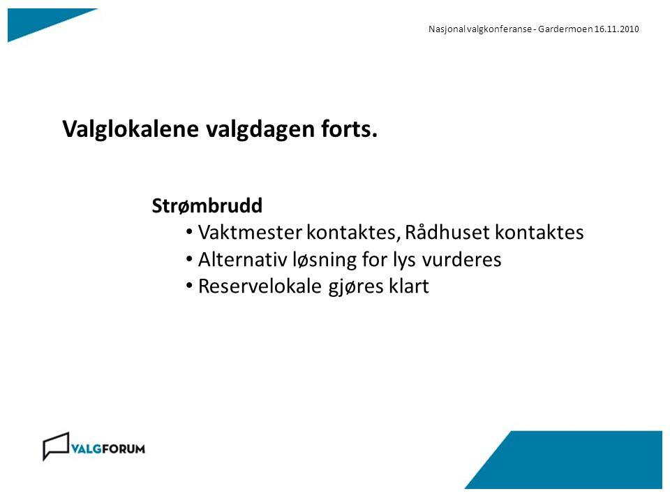 Nasjonal valgkonferanse - Gardermoen 16.11.2010 Valglokalene valgdagen forts.