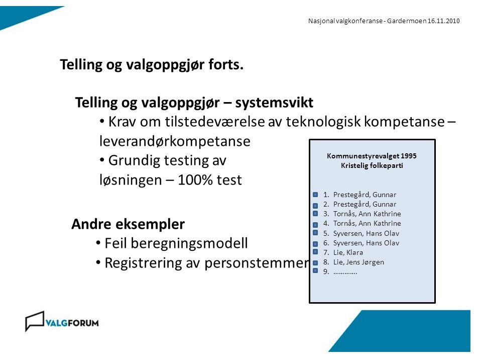 Nasjonal valgkonferanse - Gardermoen 16.11.2010 Telling og valgoppgjør forts.