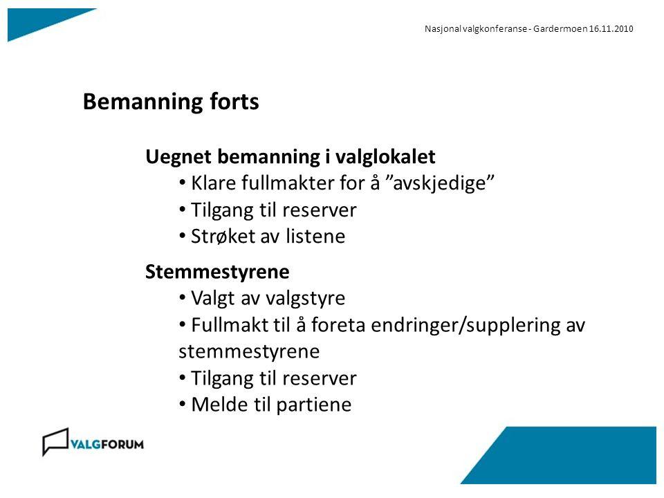 """Nasjonal valgkonferanse - Gardermoen 16.11.2010 Bemanning forts Uegnet bemanning i valglokalet Klare fullmakter for å """"avskjedige"""" Tilgang til reserve"""