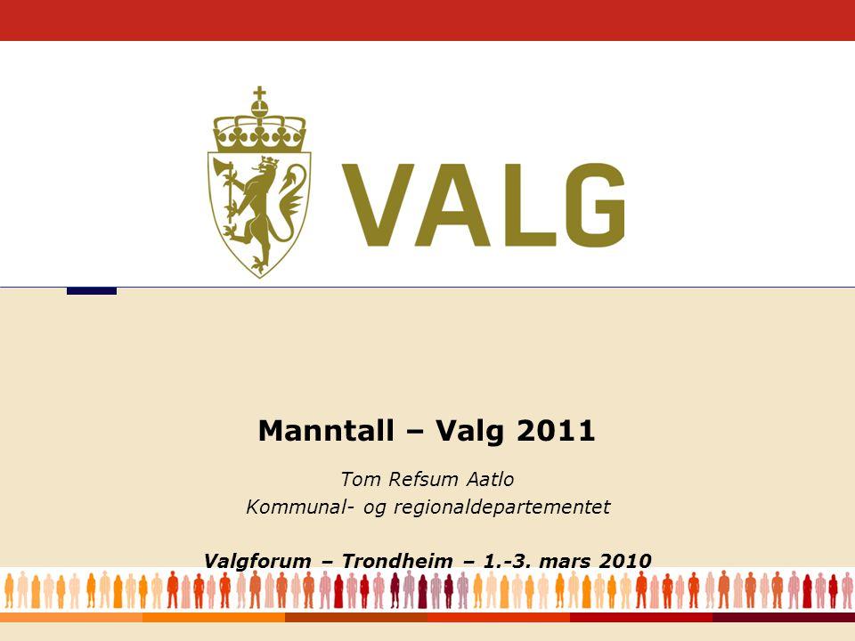1 Tom Refsum Aatlo Kommunal- og regionaldepartementet Valgforum – Trondheim – 1.-3.
