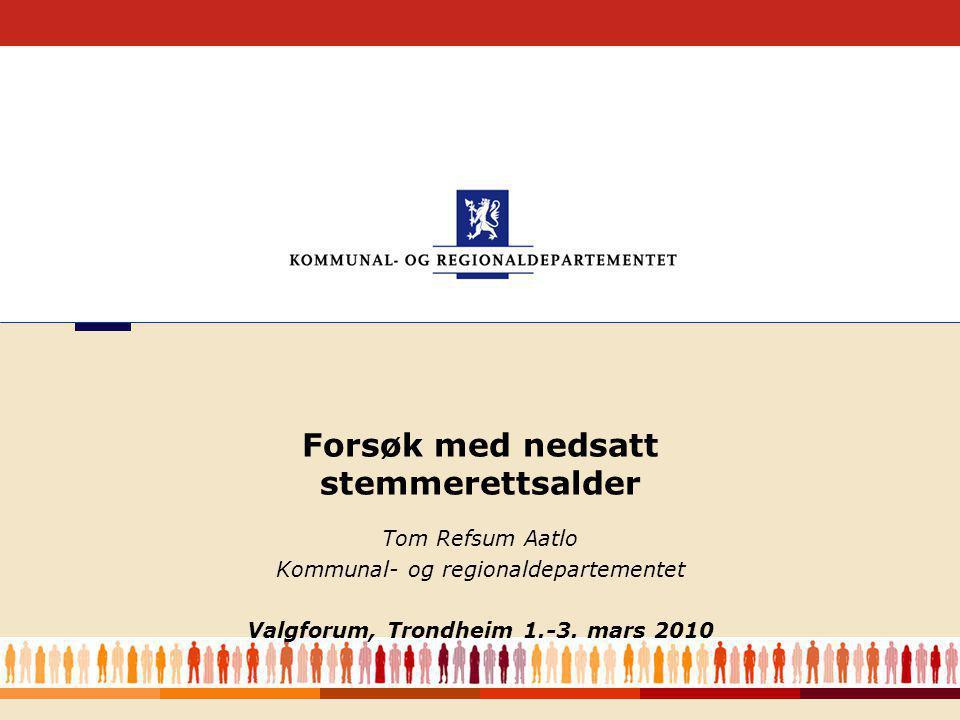1 Tom Refsum Aatlo Kommunal- og regionaldepartementet Valgforum, Trondheim 1.-3.
