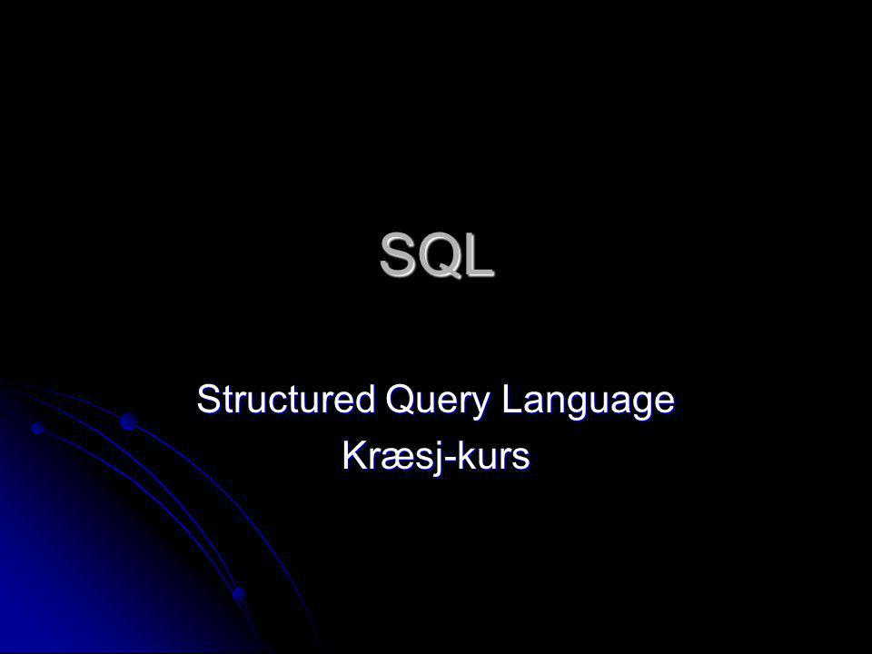 SQL Structured Query Language Kræsj-kurs