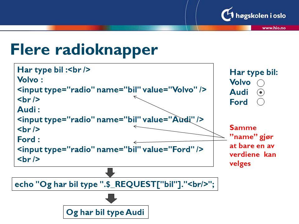 Flere radioknapper Har type bil : Volvo : Audi : Ford : echo