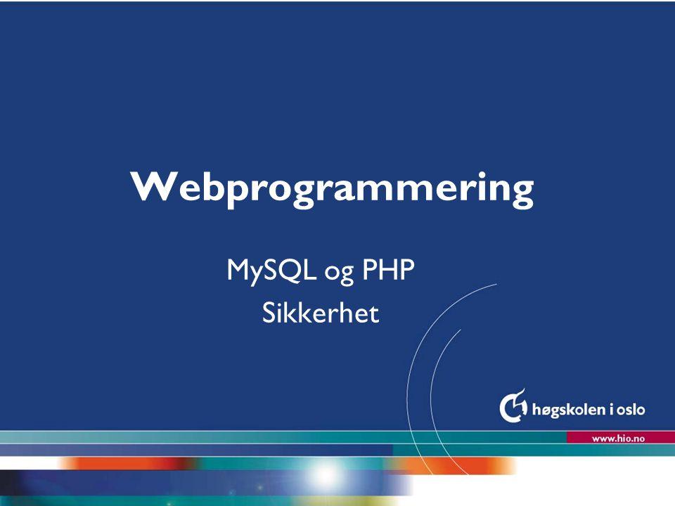 SQL injection l Eks, gitt sjekk for passord: –SELECT * FROM bruker WHERE navn = '$_REQUEST[navn]' AND passord = fd6574b ; l Hva skjer dersom vi i navnefeltet skriver et kjent navn: Ola'- - _ (mellomrom tilslutt) –SELECT * FROM bruker WHERE navn = 'Ola' - - _' l Passordet har da ingen ting å si (kommentert ut)