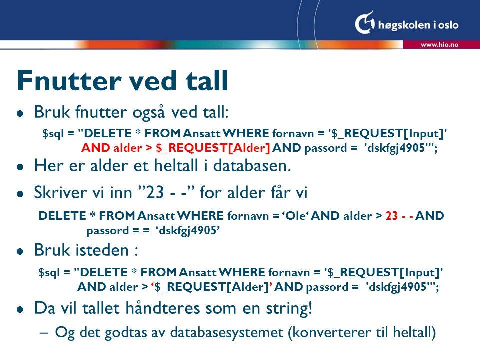 """Fnutter ved tall l Bruk fnutter også ved tall: l Her er alder et heltall i databasen. l Skriver vi inn """"23 - -"""" for alder får vi l Bruk isteden : l Da"""
