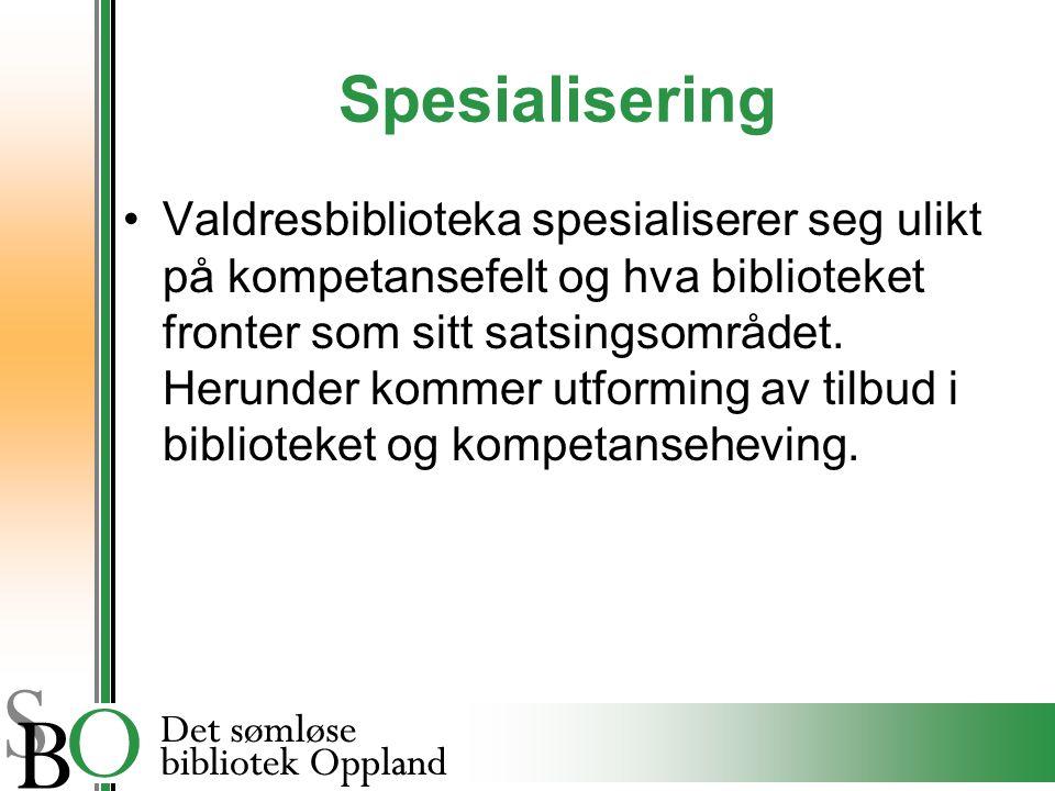 Spesialisering Valdresbiblioteka spesialiserer seg ulikt på kompetansefelt og hva biblioteket fronter som sitt satsingsområdet.
