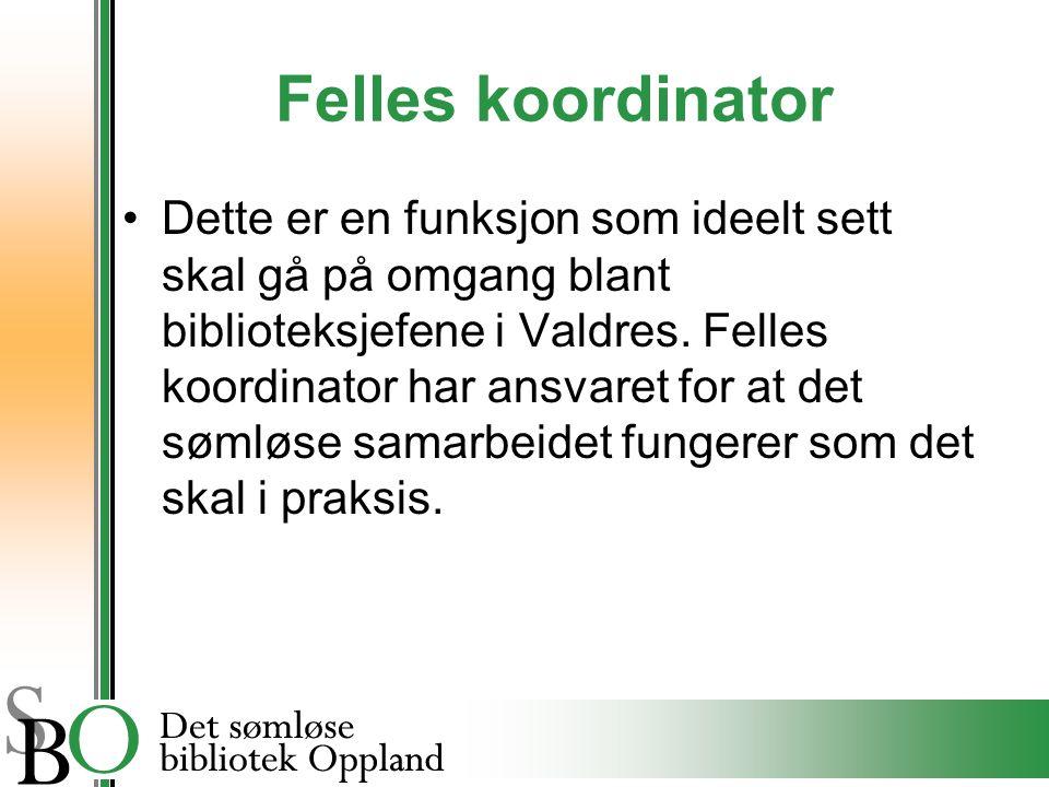 Felles koordinator Dette er en funksjon som ideelt sett skal gå på omgang blant biblioteksjefene i Valdres.